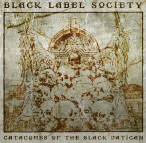 Catacombs of the Black Vatican Black Label Society