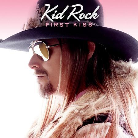 Kid Rock First Kiss 2015