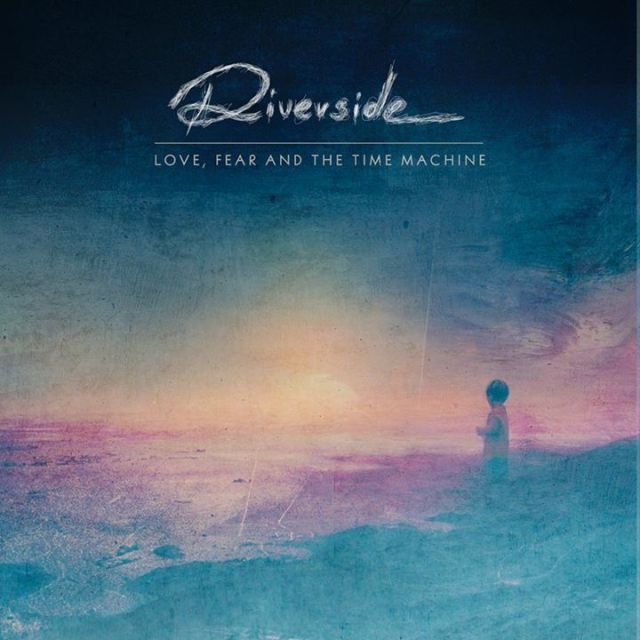 Riverside - Love, Fear and the Time Machine 2015