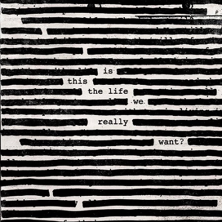 Roger Waters Is This the Life We Really Want 2017