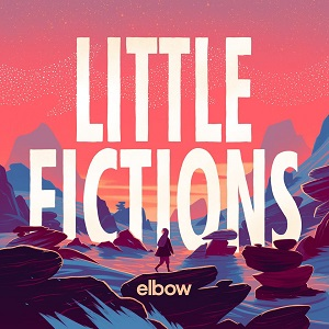 Elbow Little Fiction 2017