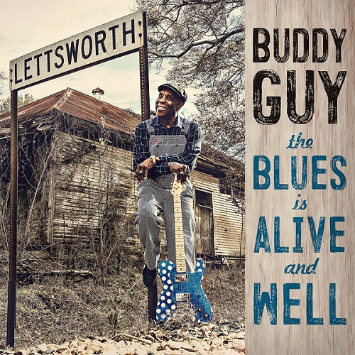 The Blues Is Alive And Well Buddy Guy: Minds Under Construction