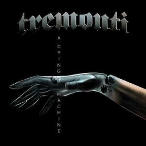Tremonti A Dying Machine album 2018